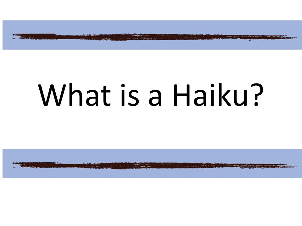 Haiku is an awakening of the spirit – away from technocratic rationality, away from the sophistication, attention-seeking and glitter.