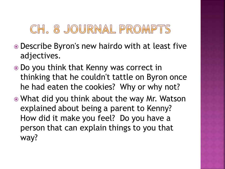  Describe Byron's new hairdo with at least five adjectives.  Do you think that Kenny was correct in thinking that he couldn't tattle on Byron once h