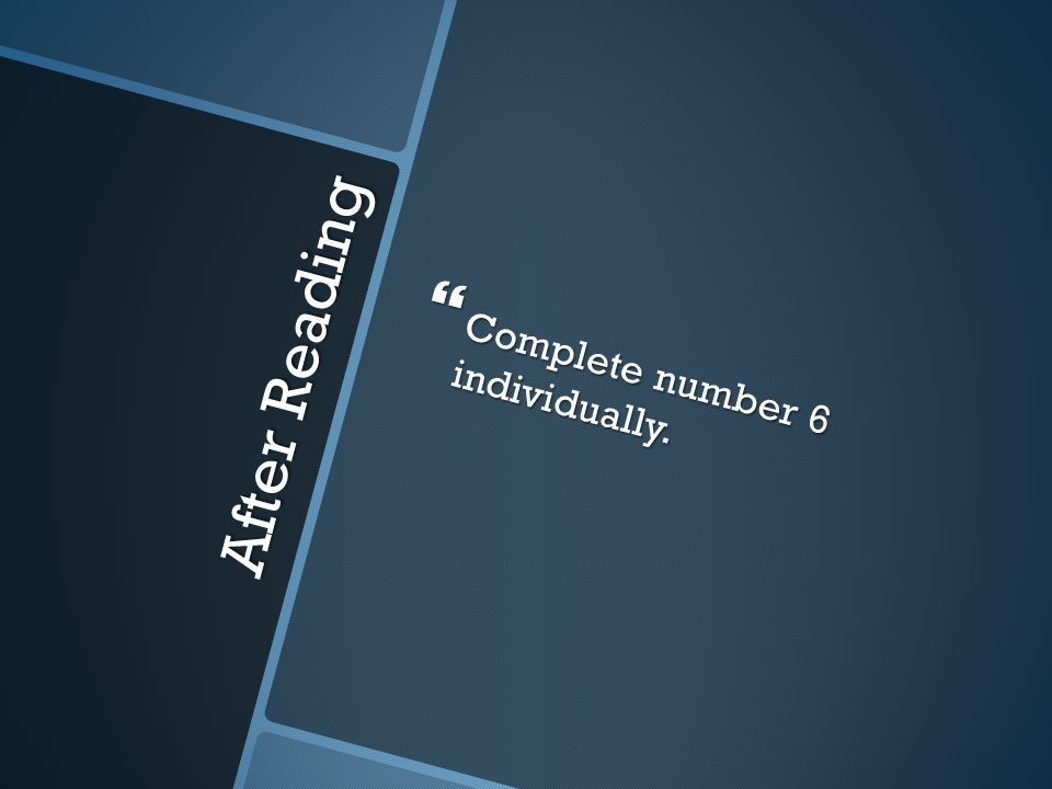 After Reading  Complete number 6 individually.