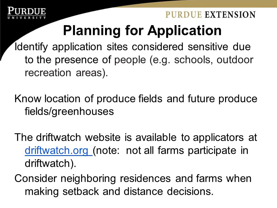 Planning for Application Identify application sites considered sensitive due to the presence of people (e.g. schools, outdoor recreation areas). Know