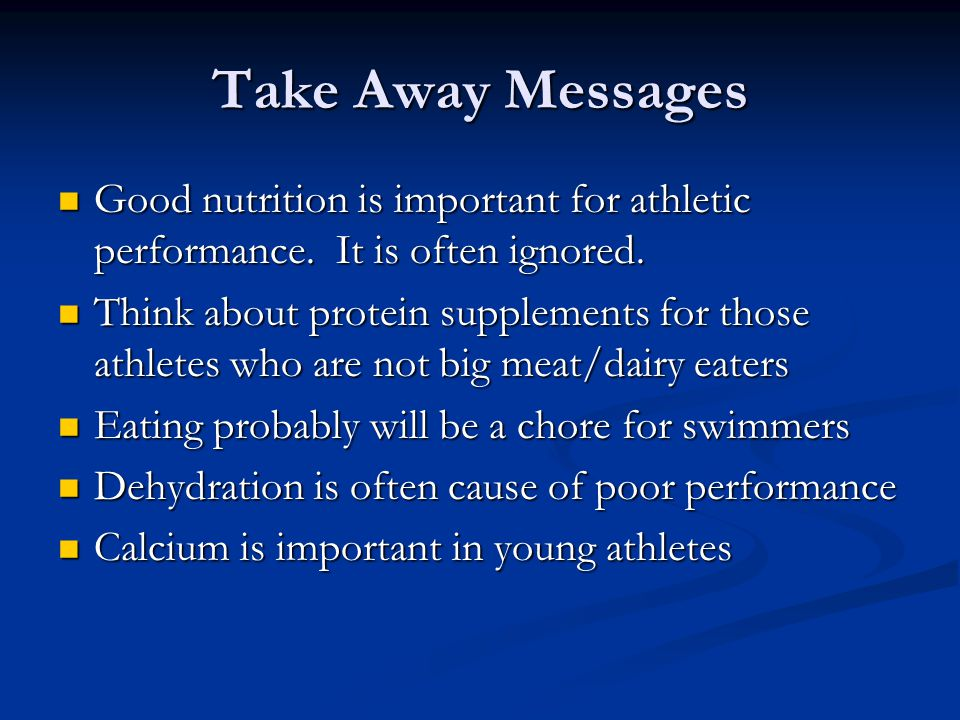 Take Away Messages Good nutrition is important for athletic performance. It is often ignored. Good nutrition is important for athletic performance. It
