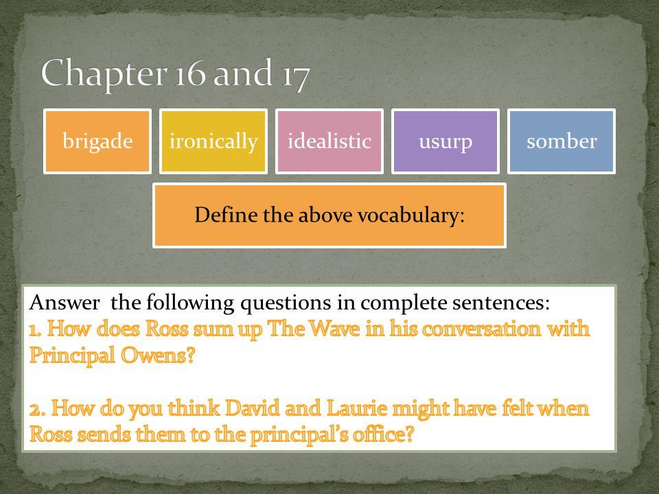 brigadeironicallyidealisticusurpsomber Define the above vocabulary: