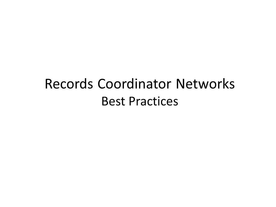 Records Coordinator Networks Best Practices