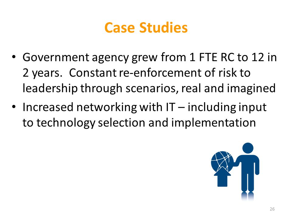 Case Studies Government agency grew from 1 FTE RC to 12 in 2 years.