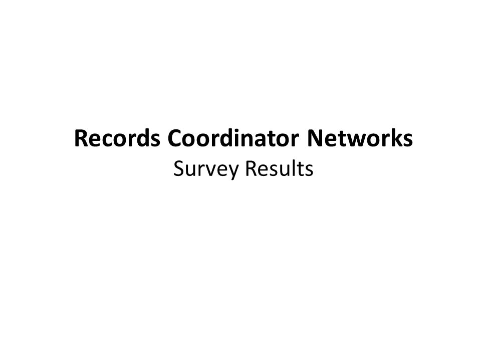 Records Coordinator Networks Survey Results
