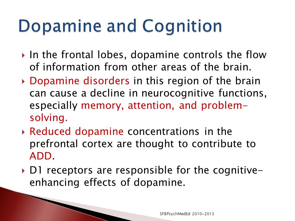  In the frontal lobes, dopamine controls the flow of information from other areas of the brain.