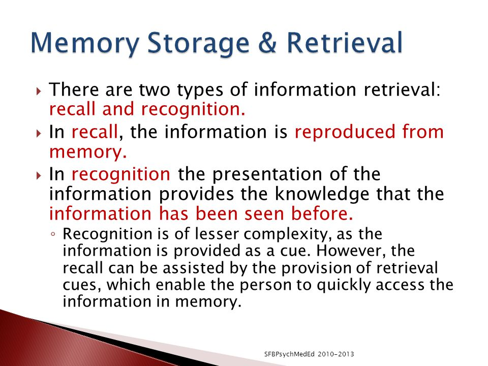 There are two types of information retrieval: recall and recognition.