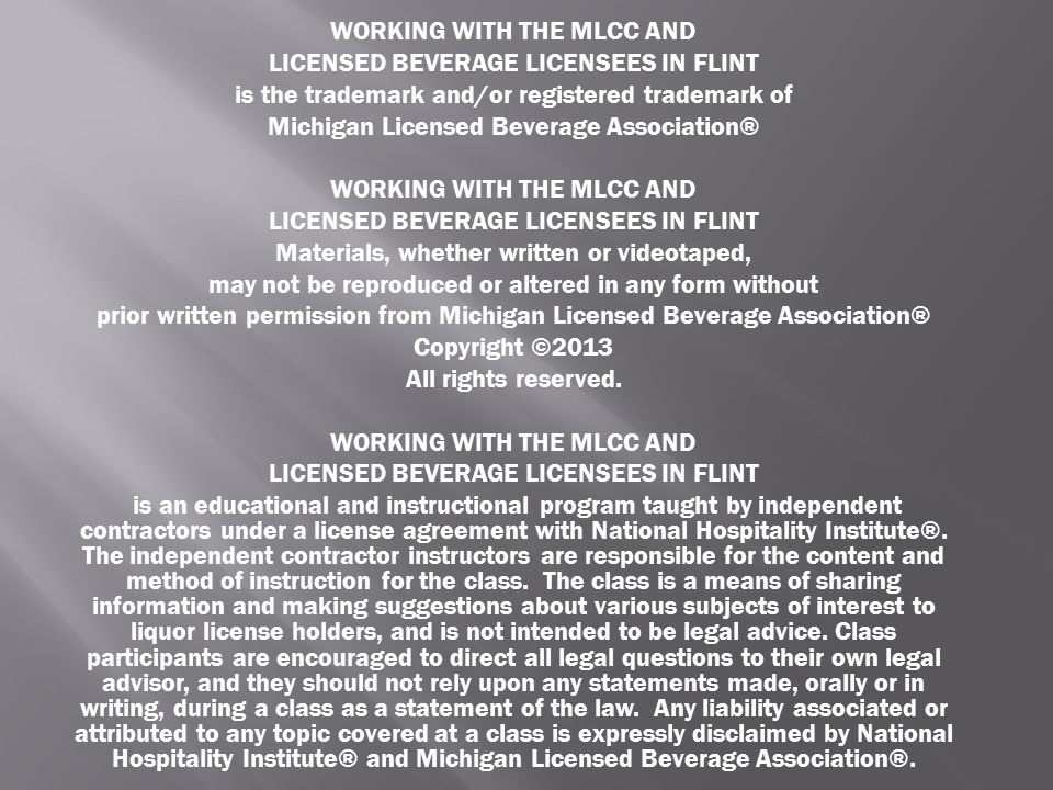WORKING WITH THE MLCC AND LICENSED BEVERAGE LICENSEES IN FLINT is the trademark and/or registered trademark of Michigan Licensed Beverage Association®