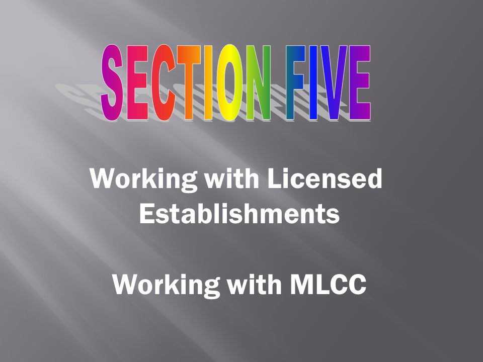 Working with Licensed Establishments Working with MLCC