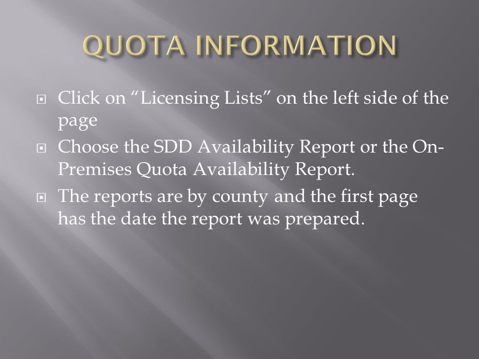 """ Click on """"Licensing Lists"""" on the left side of the page  Choose the SDD Availability Report or the On- Premises Quota Availability Report.  The re"""