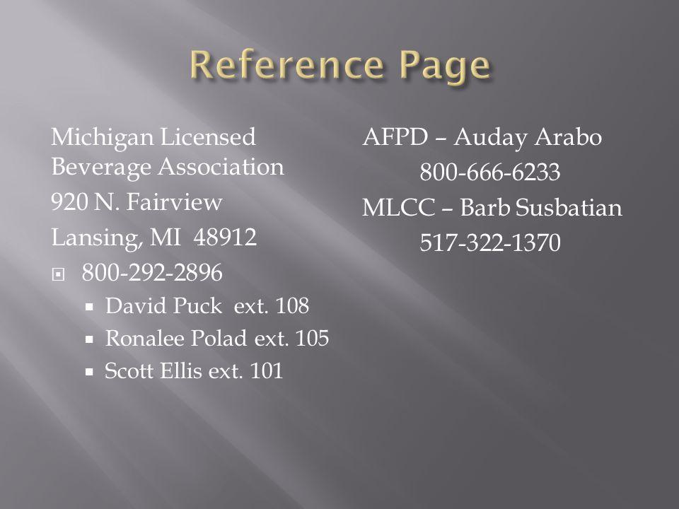 Michigan Licensed Beverage Association 920 N. Fairview Lansing, MI 48912  800-292-2896  David Puck ext. 108  Ronalee Polad ext. 105  Scott Ellis e