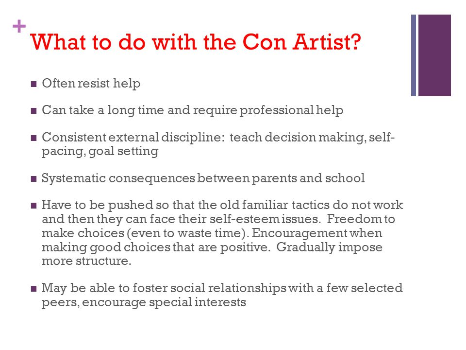 + What to do with the Con Artist.
