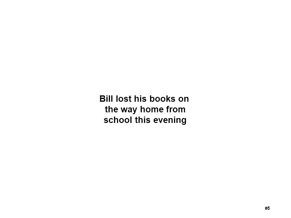 Bill lost his books on the way home from school this evening #5