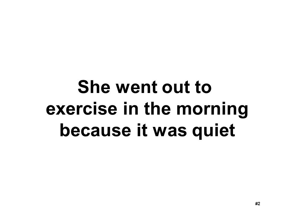 She went out to exercise in the morning because it was quiet #2