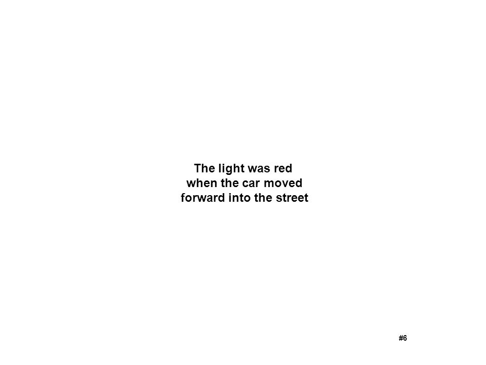The light was red when the car moved forward into the street #6