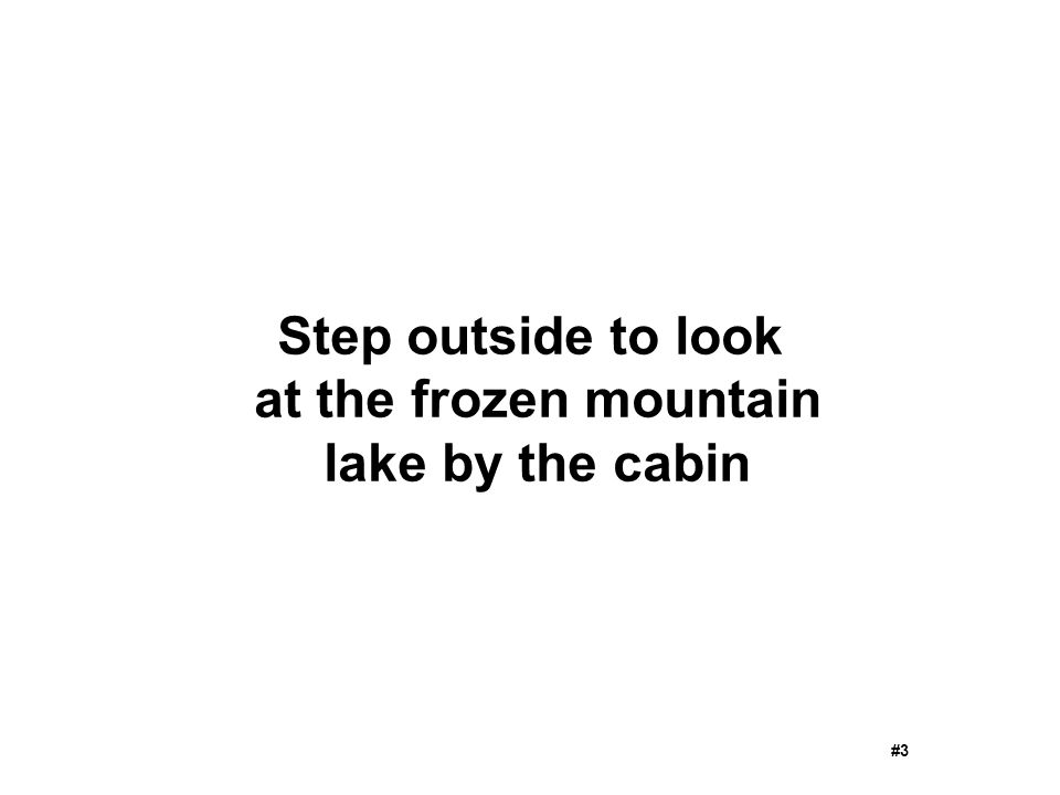 Step outside to look at the frozen mountain lake by the cabin #3