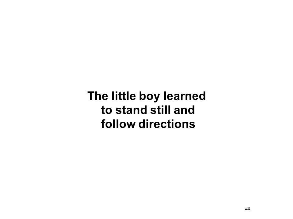 The little boy learned to stand still and follow directions #4