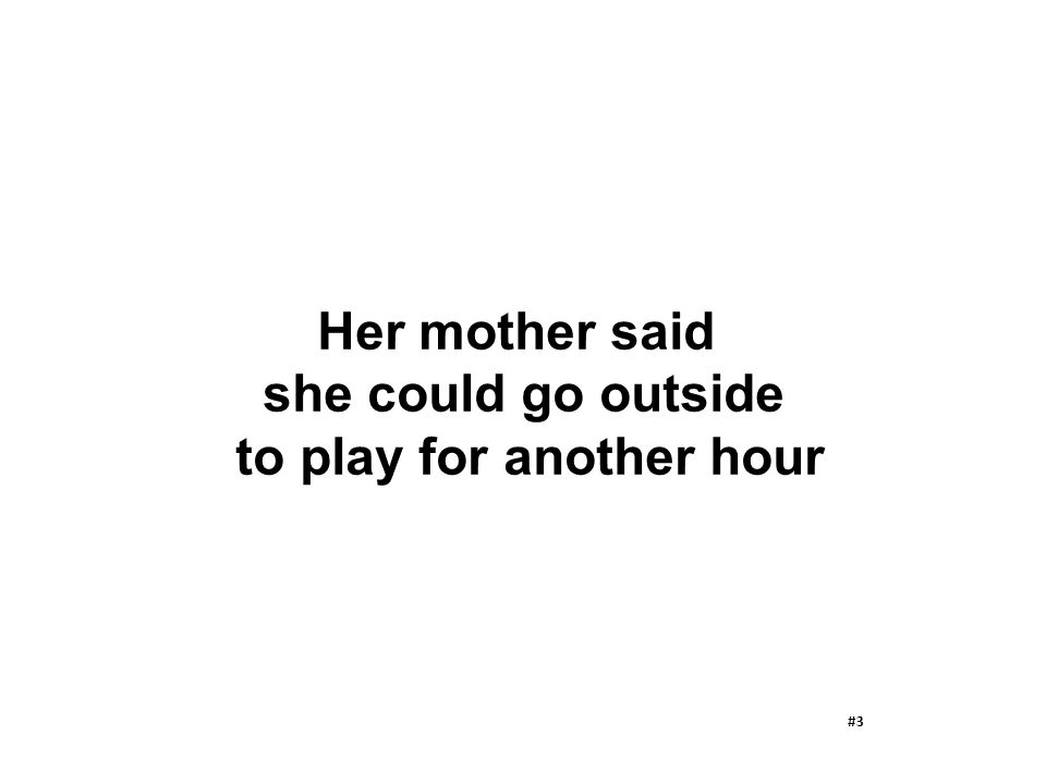 Her mother said she could go outside to play for another hour #3