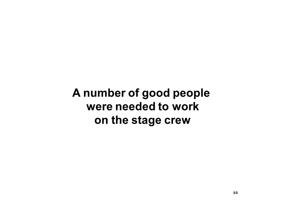 A number of good people were needed to work on the stage crew #4