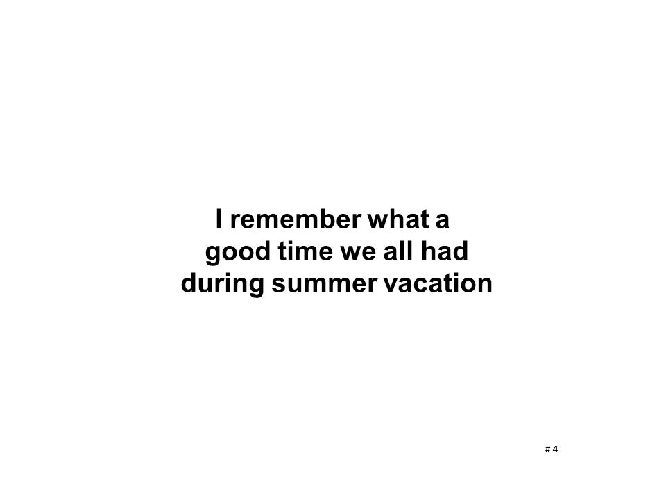 I remember what a good time we all had during summer vacation # 4