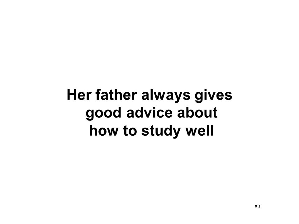 Her father always gives good advice about how to study well # 3