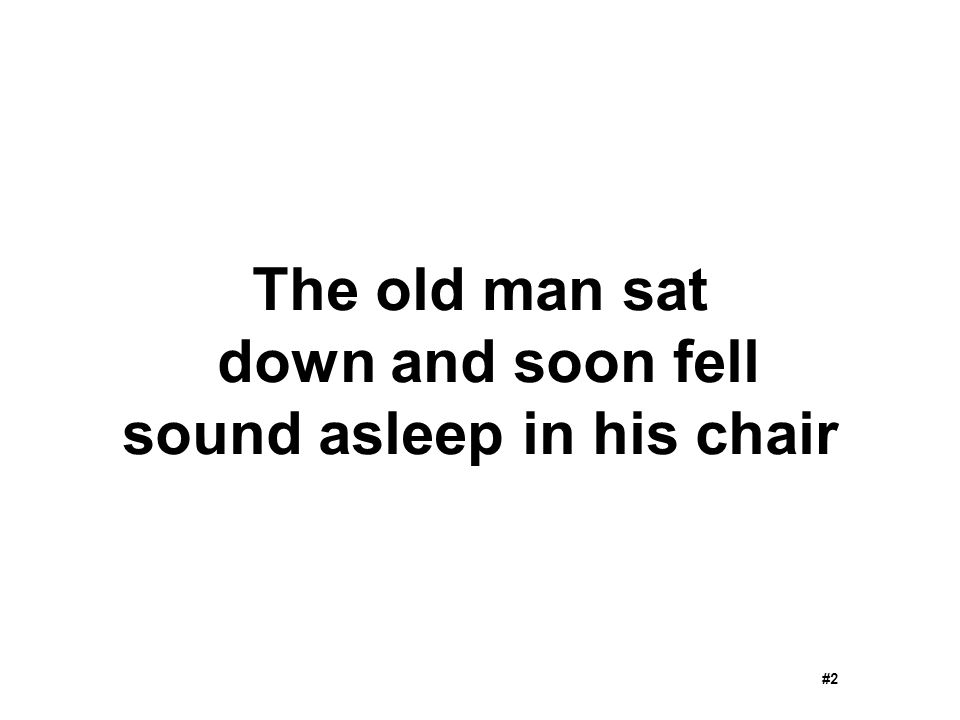 The old man sat down and soon fell sound asleep in his chair #2