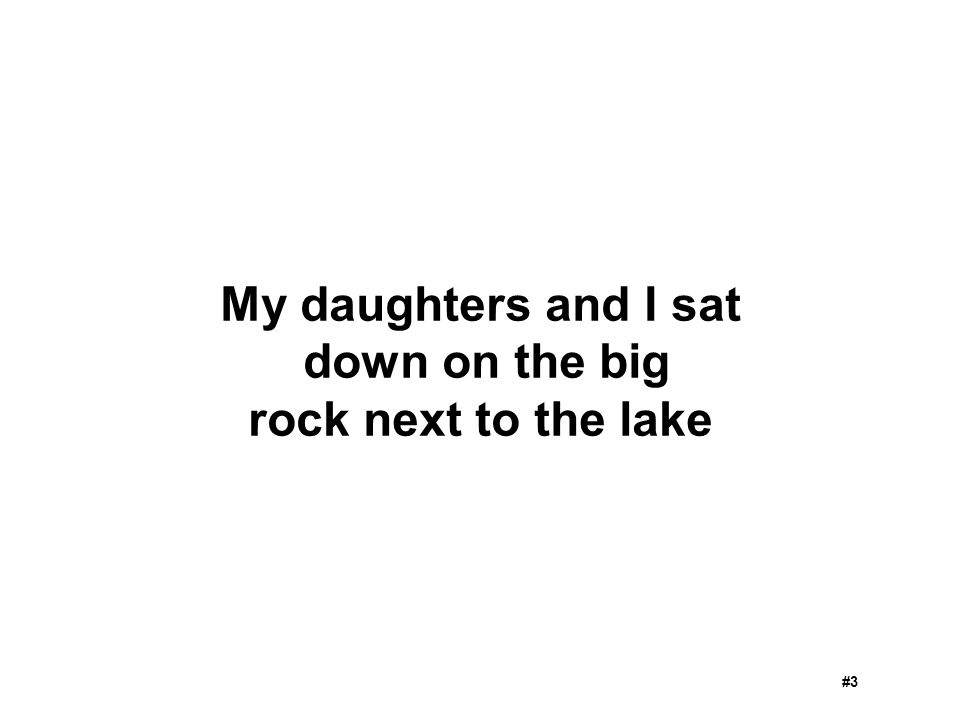 My daughters and I sat down on the big rock next to the lake #3