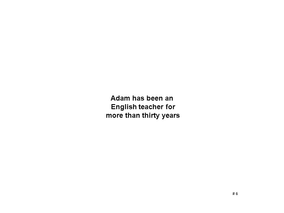 Adam has been an English teacher for more than thirty years # 6