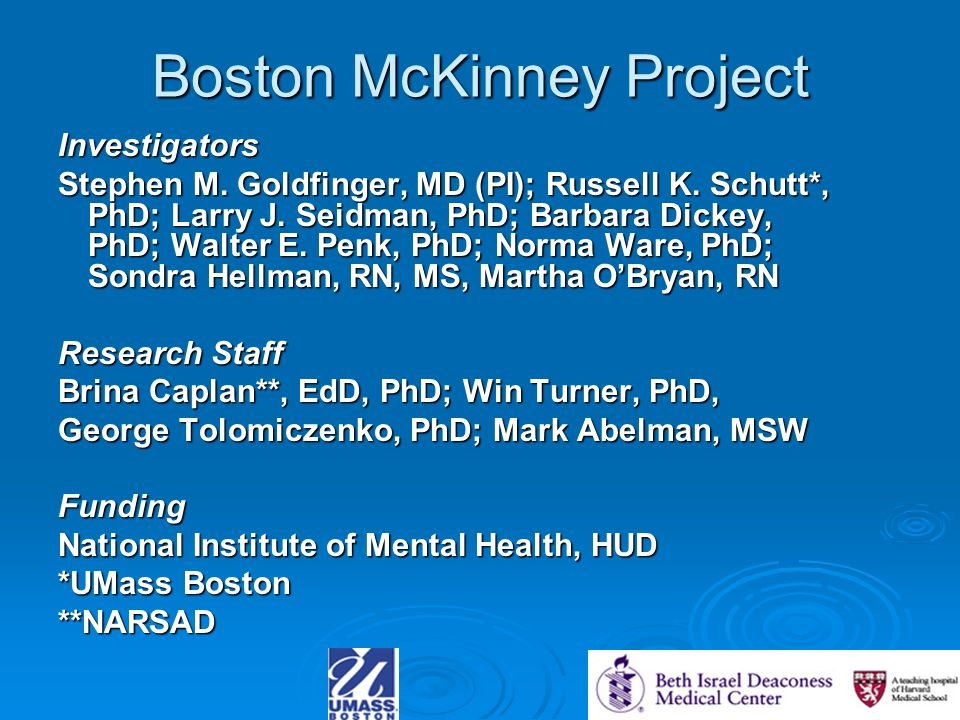 Boston McKinney Project Investigators Stephen M. Goldfinger, MD (PI); Russell K.
