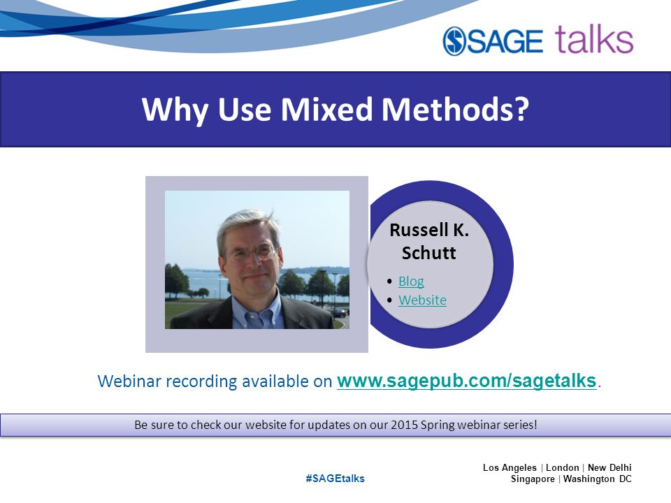Los Angeles | London | New Delhi Singapore | Washington DC Michael Quinn Patton December 2014 #SAGEtalks Webinar recording available on www.sagepub.com/sagetalks.