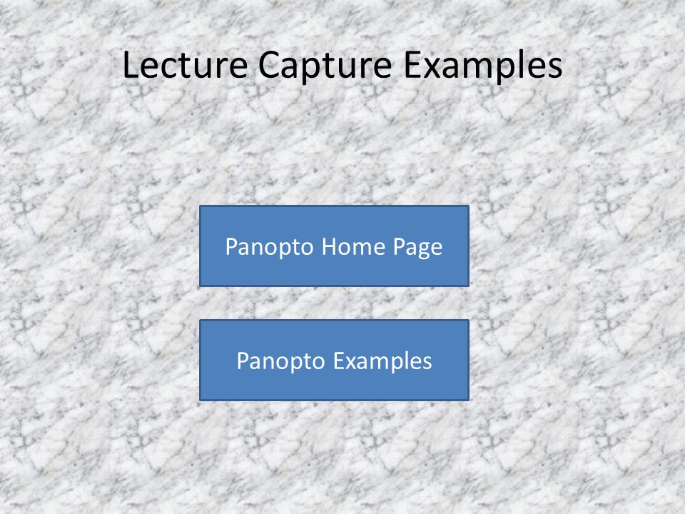 Lecture Capture Examples Panopto Examples Panopto Home Page