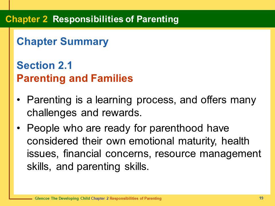 Glencoe The Developing Child Chapter 2 Responsibilities of Parenting Chapter 2 Responsibilities of Parenting 19 Chapter Summary Section 2.1 Parenting