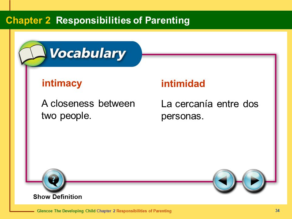 Glencoe The Developing Child Chapter 2 Responsibilities of Parenting Chapter 2 Responsibilities of Parenting 34 intimacy intimidad A closeness between