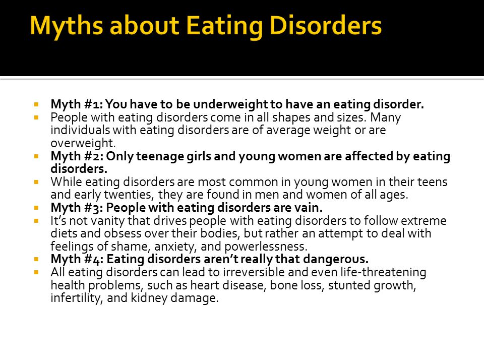  Myth #1: You have to be underweight to have an eating disorder.