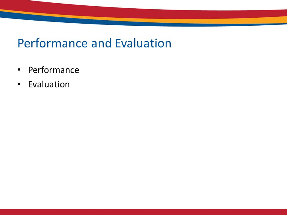 Performance and Evaluation Performance Evaluation