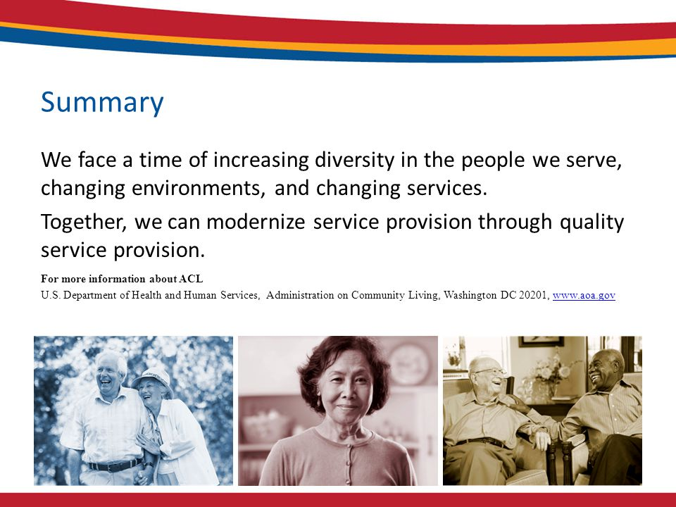 Summary We face a time of increasing diversity in the people we serve, changing environments, and changing services.