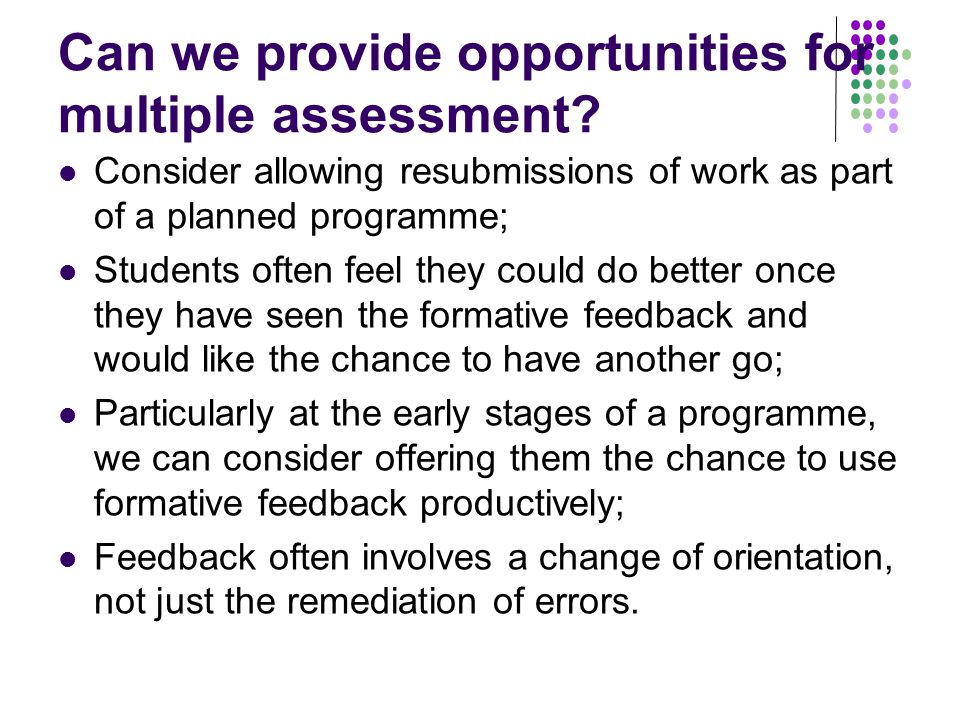 Can we provide opportunities for multiple assessment.