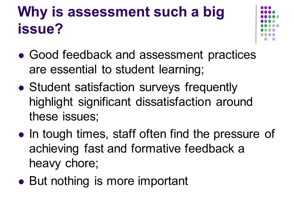 Implications of wider participation: Ever more diverse student population; Retention of diverse students is paramount; Research tells us assessment is central to retention; Feedback is at the heart of retention; Detailed and timely feedback is hugely demanding of staff.