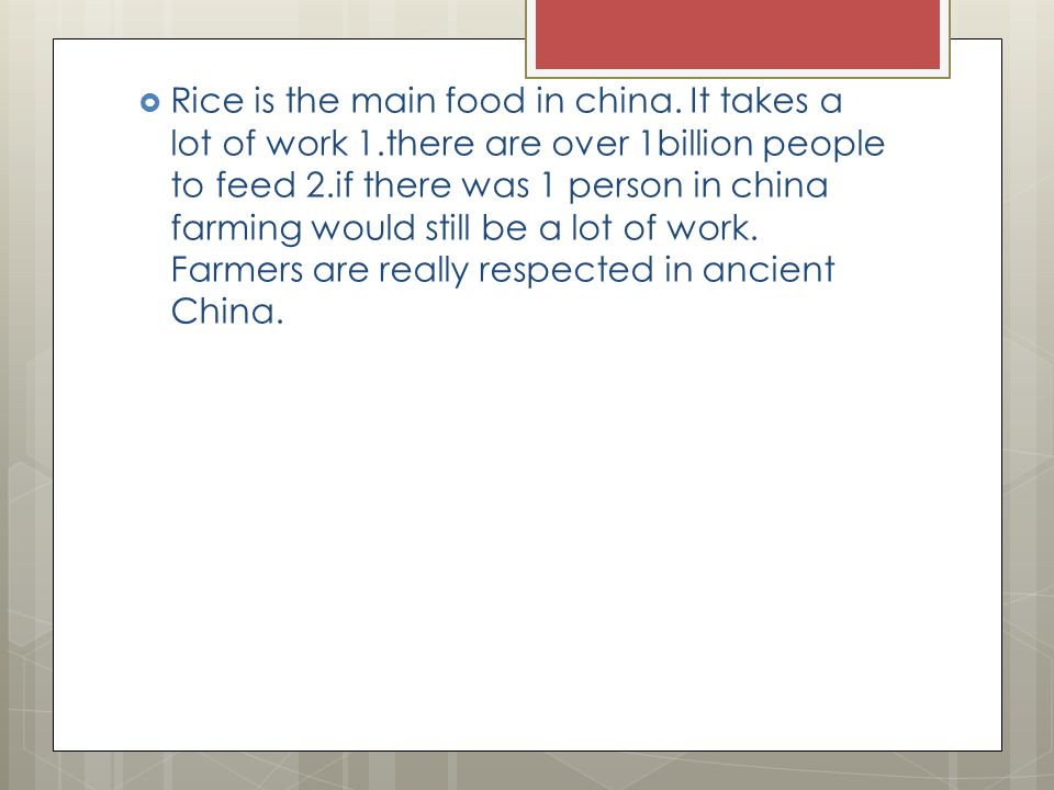  Rice is the main food in china.