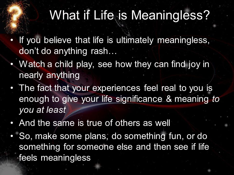 What if Life is Meaningless.