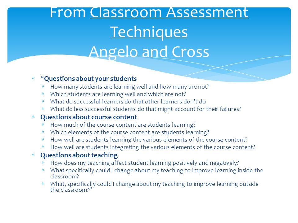  Questions about your students  How many students are learning well and how many are not.