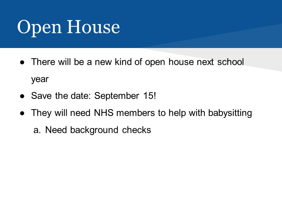 ●There will be a new kind of open house next school year ●Save the date: September 15.