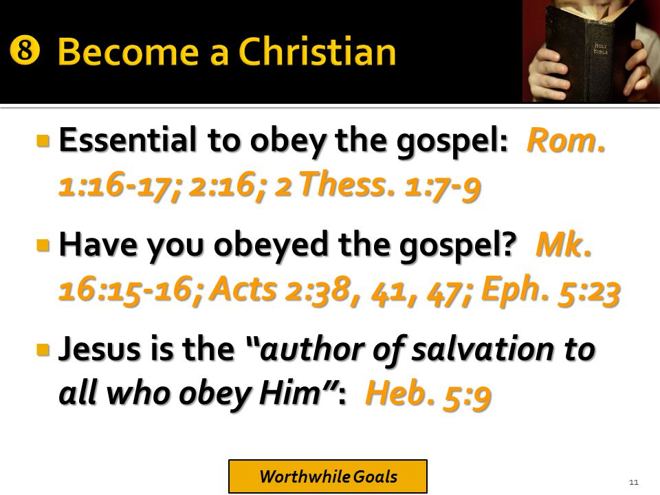  Essential to obey the gospel: Rom. 1:16-17; 2:16; 2 Thess.