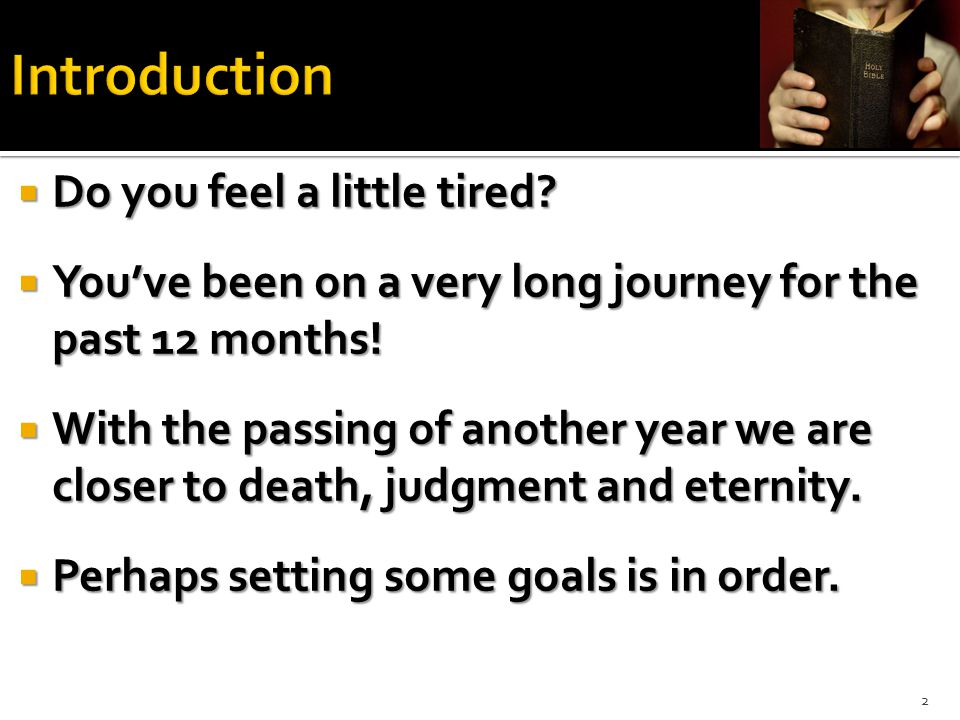  Do you feel a little tired.  You've been on a very long journey for the past 12 months.
