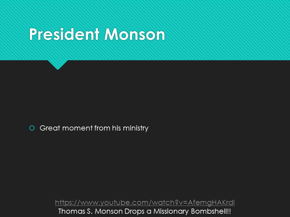 President Monson  Great moment from his ministry https://www.youtube.com/watch v=AfemgHAKrdI Thomas S.