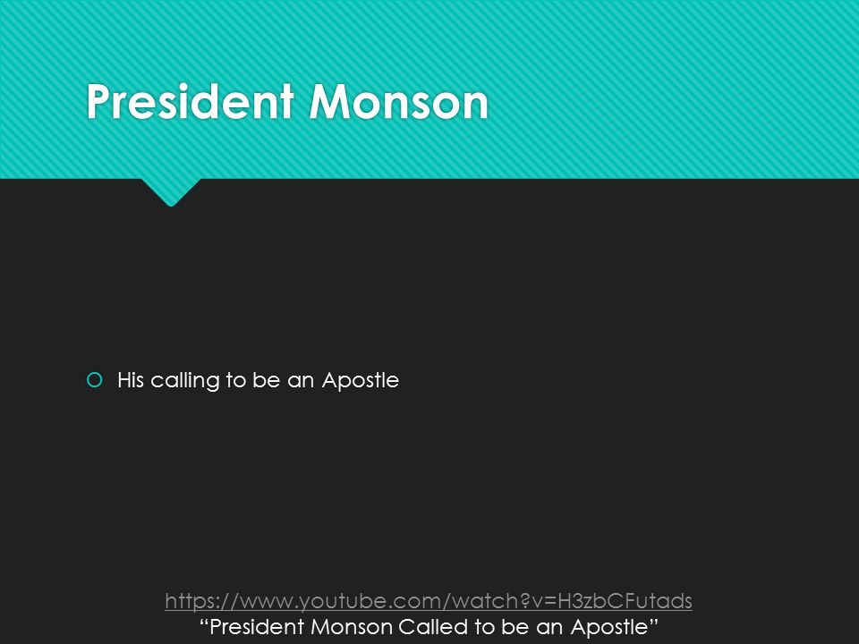 President Monson  His calling to be an Apostle https://www.youtube.com/watch v=H3zbCFutads President Monson Called to be an Apostle