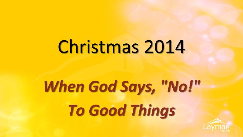 Christmas 2014 When God Says,