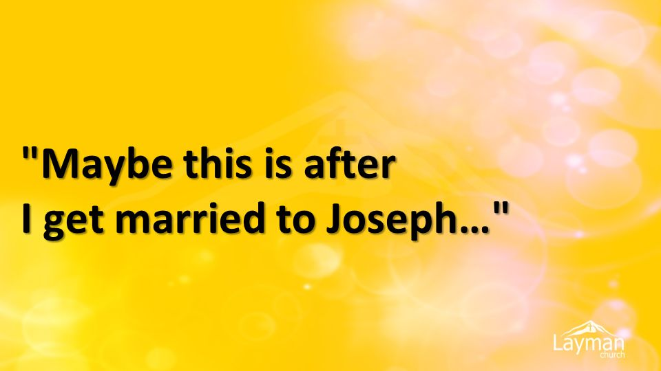 Maybe this is after I get married to Joseph…