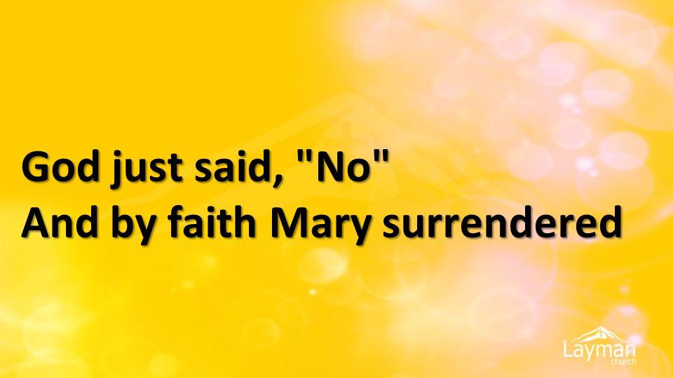 God just said,