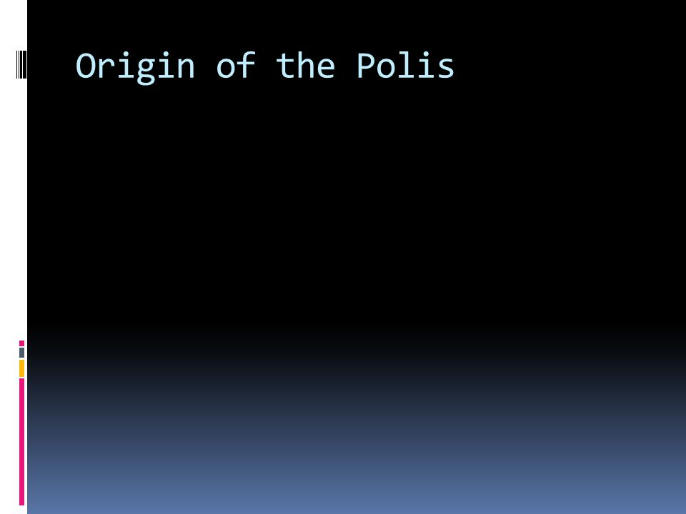 Origin of the Polis